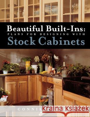 Beautiful Built-Ins: Plans for Designing with Stock Cabinets Connie Edwards 9780071377966