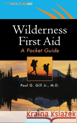 Wilderness First Aid: A Pocket Guide Paul G. Gill 9780071379625