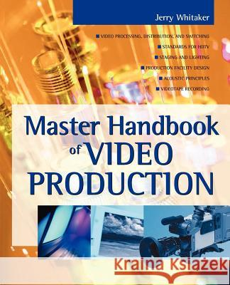Master Handbook of Video Production Jerry C. Whitaker 9780071382465