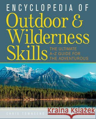 Encyclopedia of Outdoor and Wilderness Skills Chris Townsend Annie Aggens 9780071384063