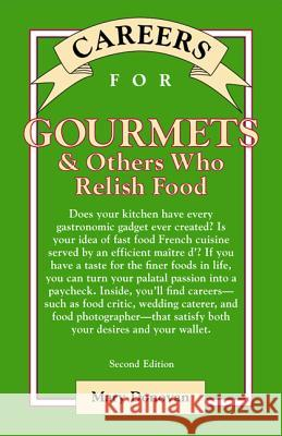 Careers for Gourmets & Others Who Relish Food, Second Edition Mary Donovan 9780071387286