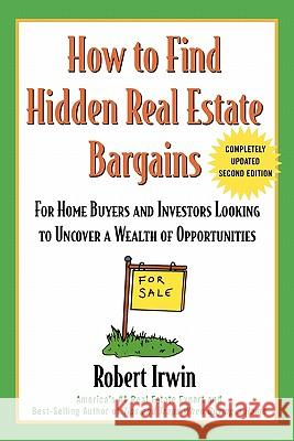 How to Find Hidden Real Estate Bargains 2/E Robert Irwin 9780071388764