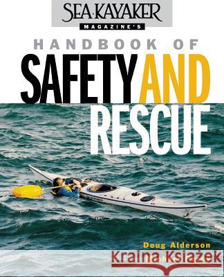 Sea Kayaker Magazine's Handbook of Safety and Rescue Doug Alderson Michael Pardy 9780071388900
