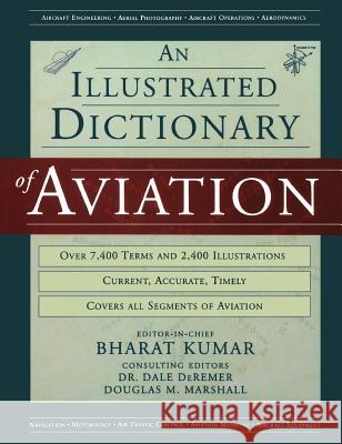An Illustrated Dictionary of Aviation Bharat Kumar Dale, PhD D Douglas Marshall 9780071396066