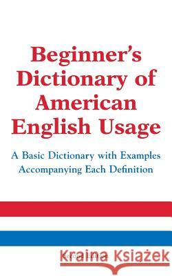 Beginner's Dictionary of American English Usage, Second Edition P. H. Collin Peter Collin Miriam Lowi 9780071396554 McGraw-Hill Companies