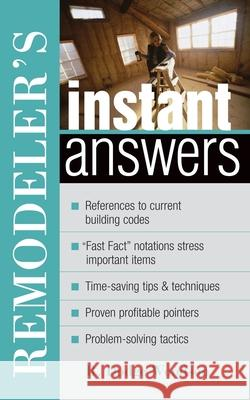 Remodeler's Instant Answers R. Dodge Woodson 9780071398299