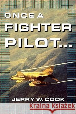 Once a Fighter Pilot Jerry W. Cook 9780071399203