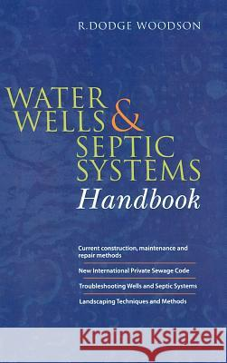 Water Wells and Septic Systems Handbook R. Dodge Woodson 9780071402002