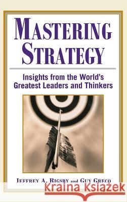 Mastering Strategy Jeffrey A. Rigsby Guy Greco 9780071402866