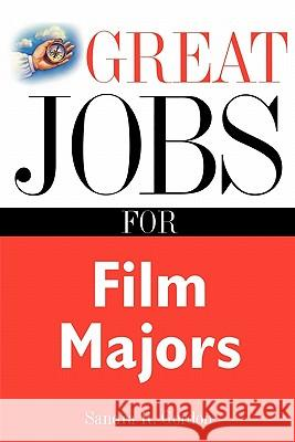 Great Jobs for Film Majors Sandra Gordon 9780071405829