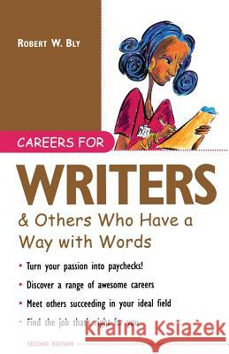 Careers for Writers & Others Who Have a Way with Words Robert W. Bly 9780071406000