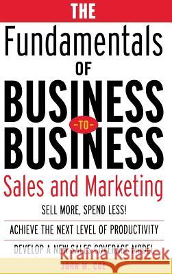 The Fundamentals of Business-To-Business Sales & Marketing John Coe 9780071408790