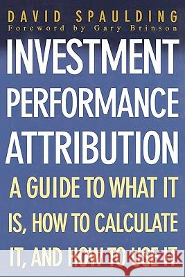 Investment Performance Attribution David Spaulding 9780071408851