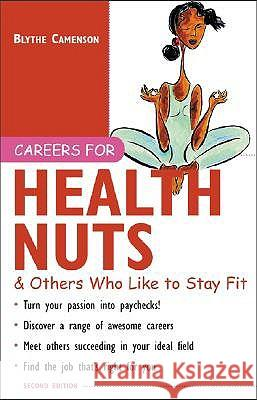 Careers for Health Nuts & Others Who Like to Stay Fit Blythe Camenson 9780071408998