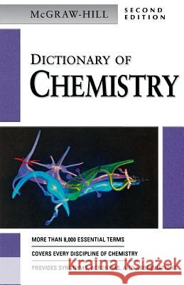 McGraw-Hill Dictionary of Chemistry McGraw-Hill Companies                    Mark D. Licker McGraw-Hill Companies 9780071410465