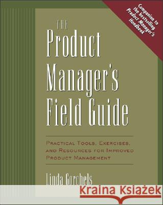 Product Manager's Fieldguide Linda Gorchels 9780071410595