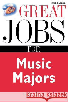 Great Jobs for Music Majors Jan Goldberg 9780071411608