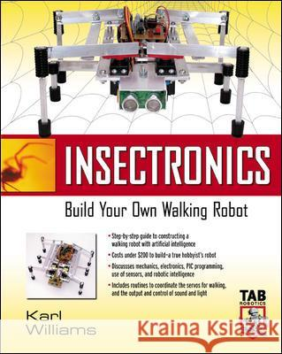Insectronics: Build Your Own Walking Robot Karl Williams Robert Williams 9780071412414