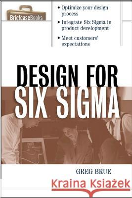 Design for Six Sigma Greg Brue Robert G. Launsby 9780071413763