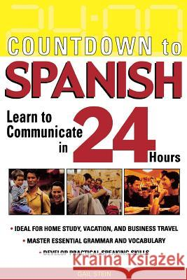 Countdown to Spanish: Learn to Communicate in 24 Hours Gail Stein 9780071414234