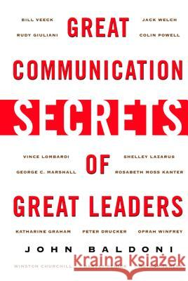 Great Communication Secrets of Great Leaders John Baldoni 9780071414968