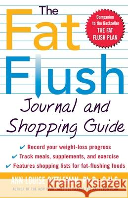 The Fat Flush Journal and Shopping Guide Ann Louise Gittleman 9780071414975