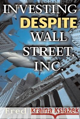 Investing Despite Wall Street, Inc. Fred Plemenos 9780071415255