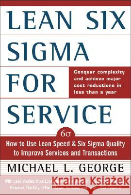 Lean Six Sigma for Service Michael L. George 9780071418218