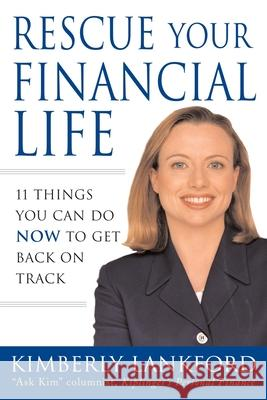 Rescue Your Financial Life: 11 Things You Can Do Now to Get Back on Track Kimberly Lankford 9780071419420