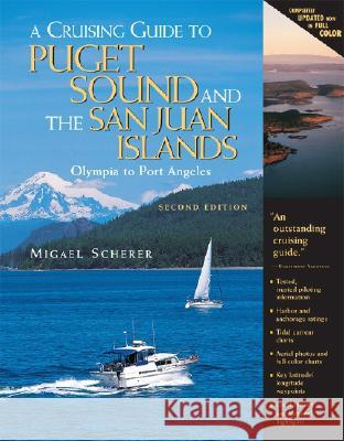 A Cruising Guide to Puget Sound and the San Juan Islands: Olympia to Port Angeles Migael M. Scherer 9780071420396