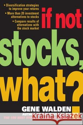 If Not Stocks, What? Gene Walden 9780071421492