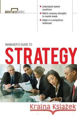 The Manager's Guide to Strategy Roger A. Formisano 9780071421720
