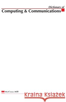 McGraw-Hill Dictionary of Computing & Communications McGraw-Hill Companies                    McGraw-Hill Companies 9780071421782