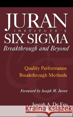 Juran Institute's Six Sigma Breakthrough and Beyond Joseph Defoe William Barnard Joseph Defeo 9780071422277