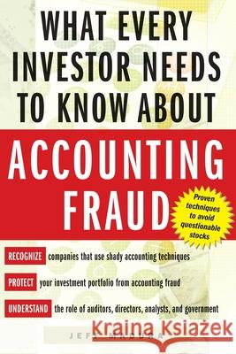 What Every Investor Needs to Know about Accounting Fraud Jeffrey M. Madura Jeff Madura 9780071422765