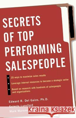 Secrets of Top-Performing Salespeople Seleste E. Lunsford Mark D. Marone Edward R. De 9780071423014