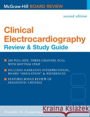 Clinical Electrocardiography: Review and Study Guide Franklin H. Zimmerman 9780071423021