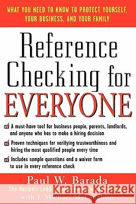 Reference Checking for Everyone : How to Find Out Everything You Need to Know About Anyone Paul William Barada J. Michael McLaughlin 9780071423670