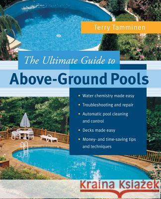 The Ultimate Guide to Above-Ground Pools Terry Tamminen 9780071425148