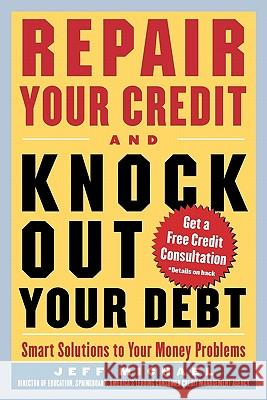 Repair Your Credit and Knock Out Your Debt Jeff Michael Thom Fox 9780071426138