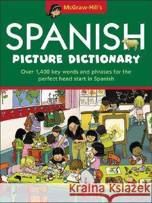 McGraw-Hill's Spanish Picture Dictionary McGraw-Hill 9780071428125 McGraw-Hill Companies