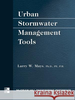 Urban Stormwater Management Tools Larry W. Mays 9780071428378