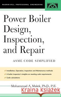 Power Boiler Design, Inspection, and Repair Mohammad A. Malek 9780071432023