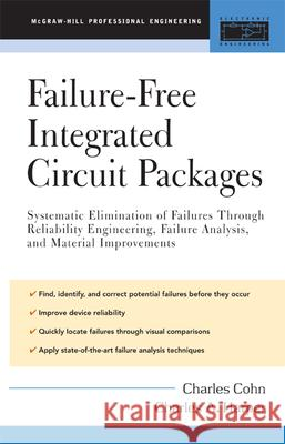 Failure-Free Integrated Circuit Packages: Systematic Elimination of Failures Through Reliability Engineering, Failure Analysis, and Material Improveme Charles Cohn Charles A. Harper 9780071434843 McGraw-Hill Professional Publishing