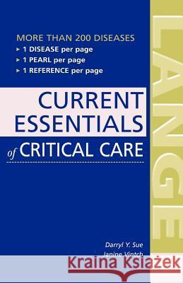 Current Essentials of Critical Care Darryl Y. Sue Fred Bongard Janine Vintch 9780071436564