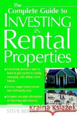 The Complete Guide to Investing in Rental Properties Steve Berges 9780071436823