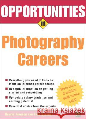 Opportunities in Photography Careers Bervin M. Johnson Fred Schmidt Robert E. Mayer 9780071437233