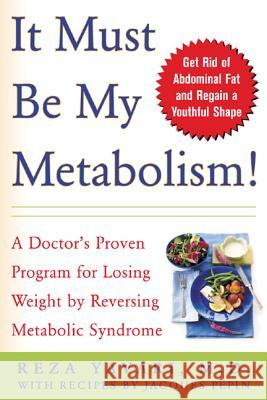 It Must Be My Metabolism Reza Yavari Jacques Pepin 9780071437608