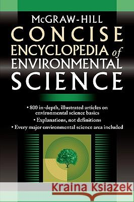 McGraw-Hill Concise Encyclopedia of Environmental Science McGraw-Hill 9780071439510 McGraw-Hill Professional Publishing