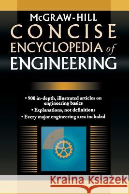 McGraw-Hill Concise Encyclopedia of Engineering McGraw-Hill                              McGraw-Hill 9780071439527 McGraw-Hill Professional Publishing